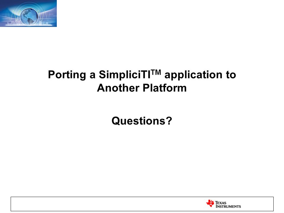 Porting a SimpliciTI TM application to Another Platform Questions