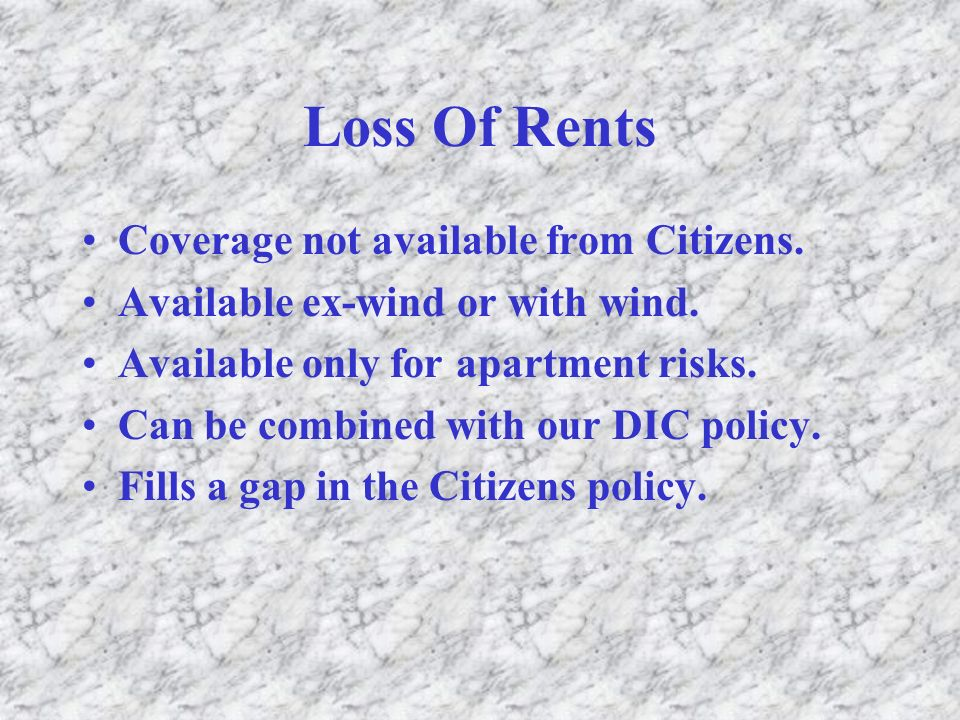 Loss Of Rents Coverage not available from Citizens.