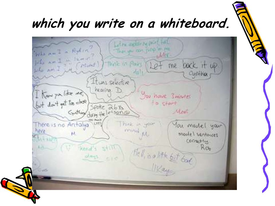 which you write on a whiteboard.