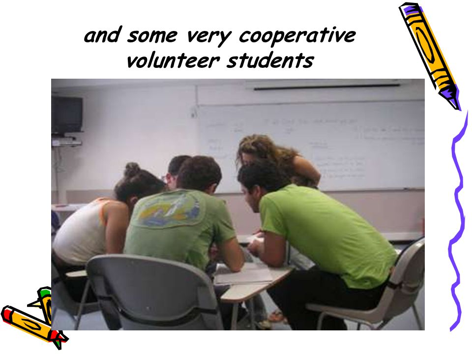 and some very cooperative volunteer students