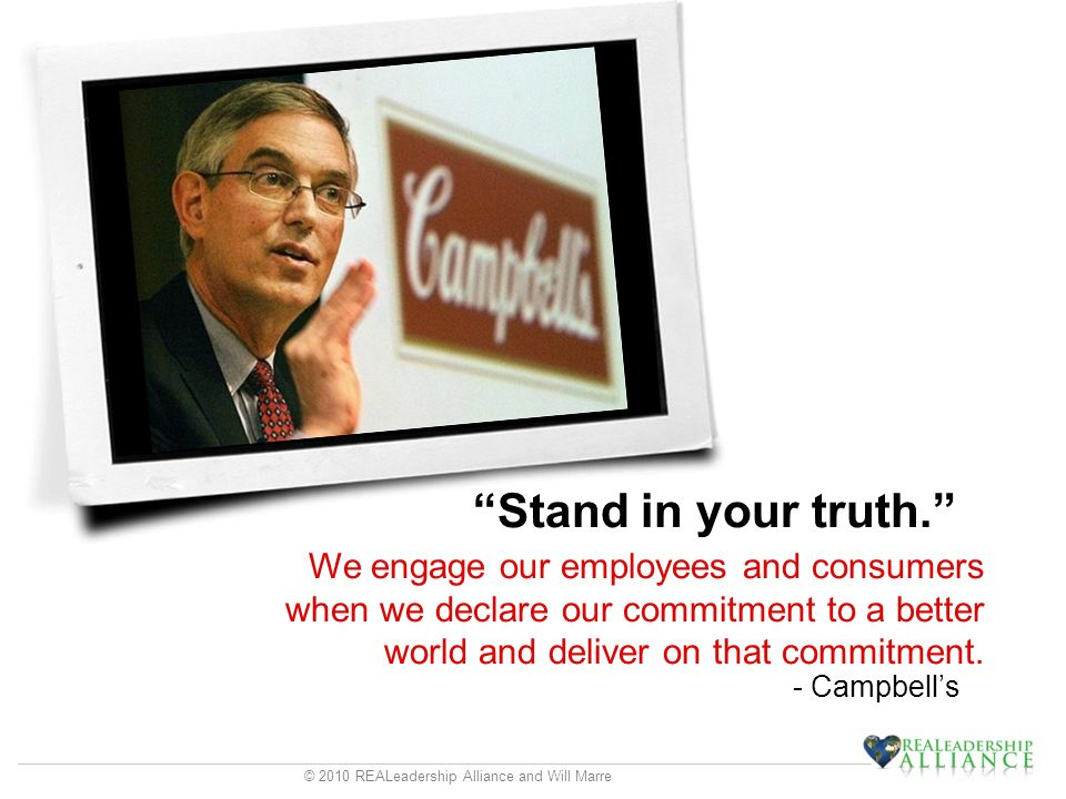 © 2010 REALeadership Alliance and Will Marre Stand in your truth.