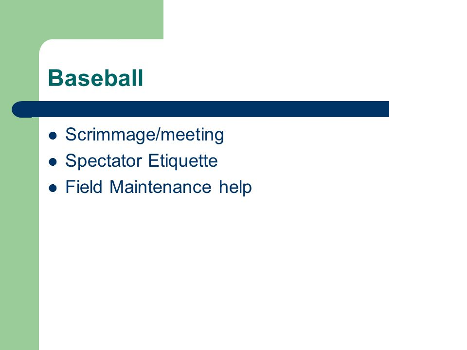 Baseball Scrimmage/meeting Spectator Etiquette Field Maintenance help