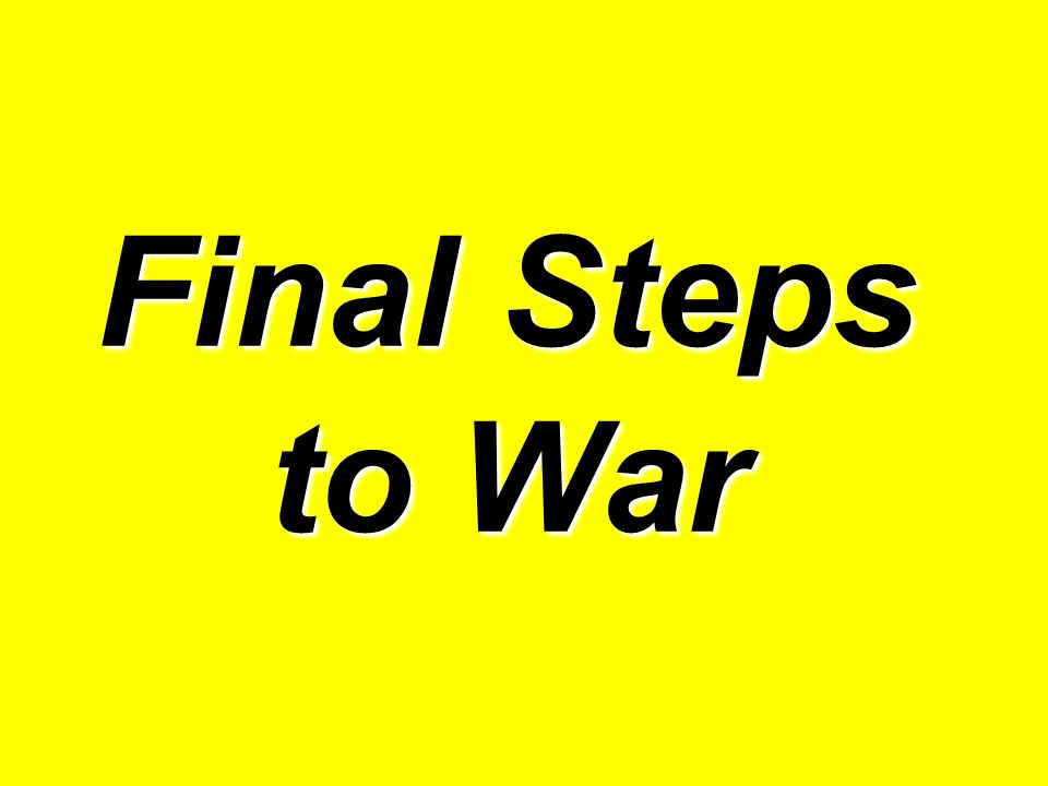Final Steps to War