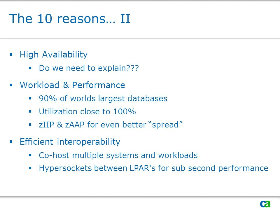 The 10 reasons… II High Availability Do we need to explain .