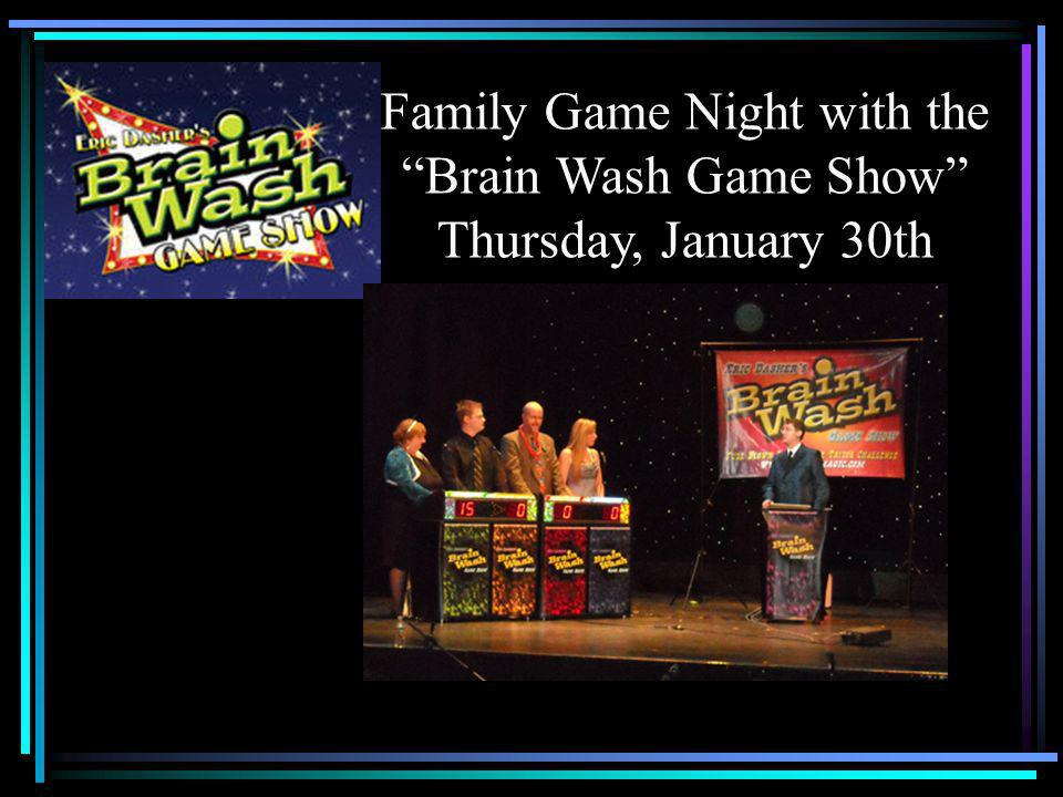 Family Game Night with the Brain Wash Game Show Thursday, January 30th