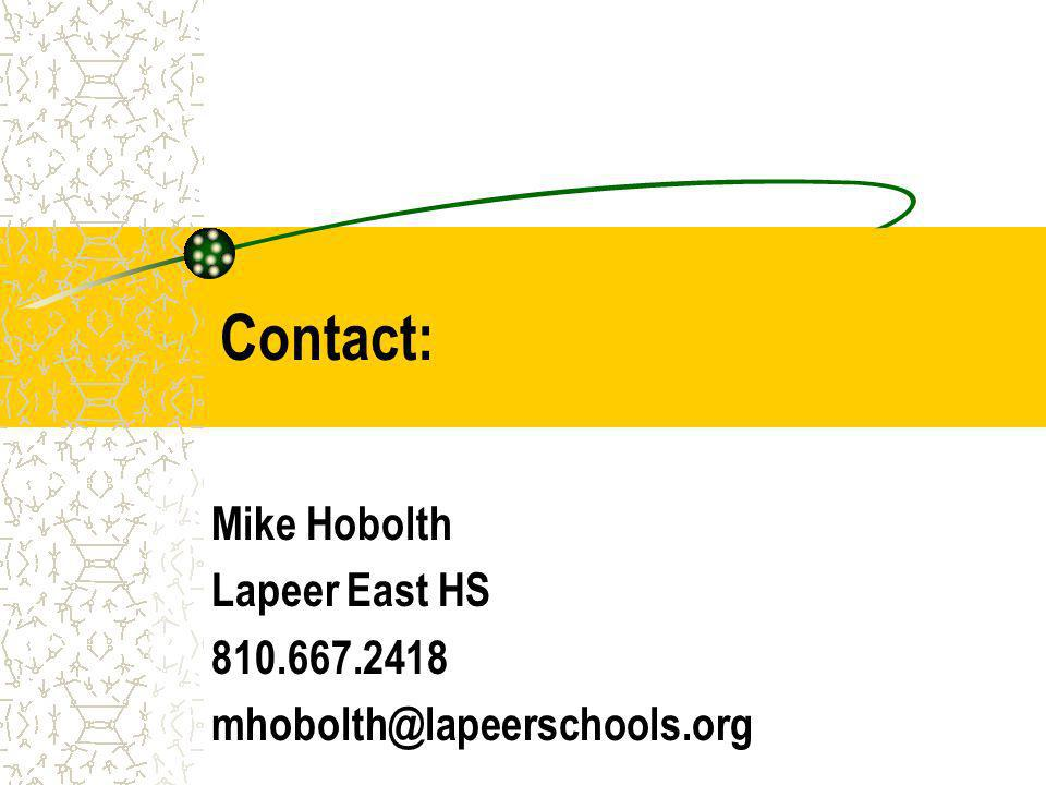 Contact: Mike Hobolth Lapeer East HS 810.667.2418 mhobolth@lapeerschools.org