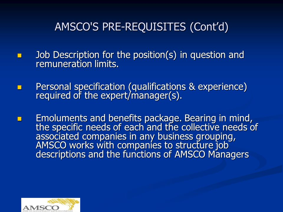 AMSCO S PRE-REQUISITES (Contd) Job Description for the position(s) in question and remuneration limits.