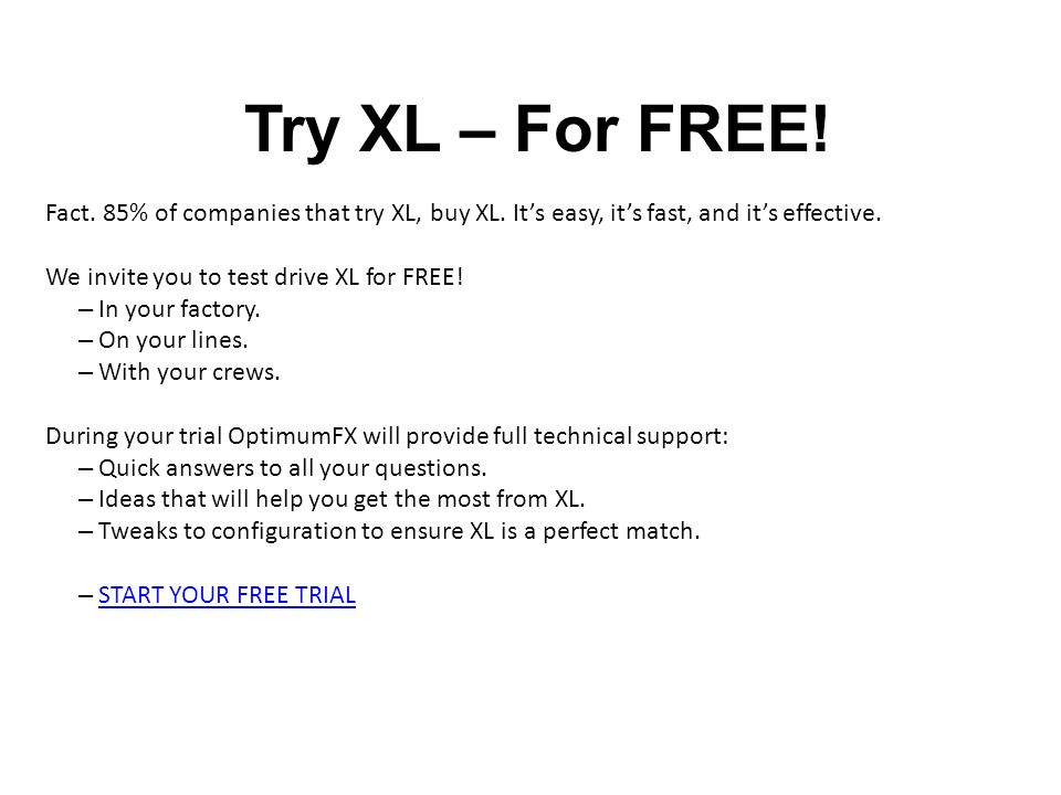 Try XL – For FREE. Fact. 85% of companies that try XL, buy XL.