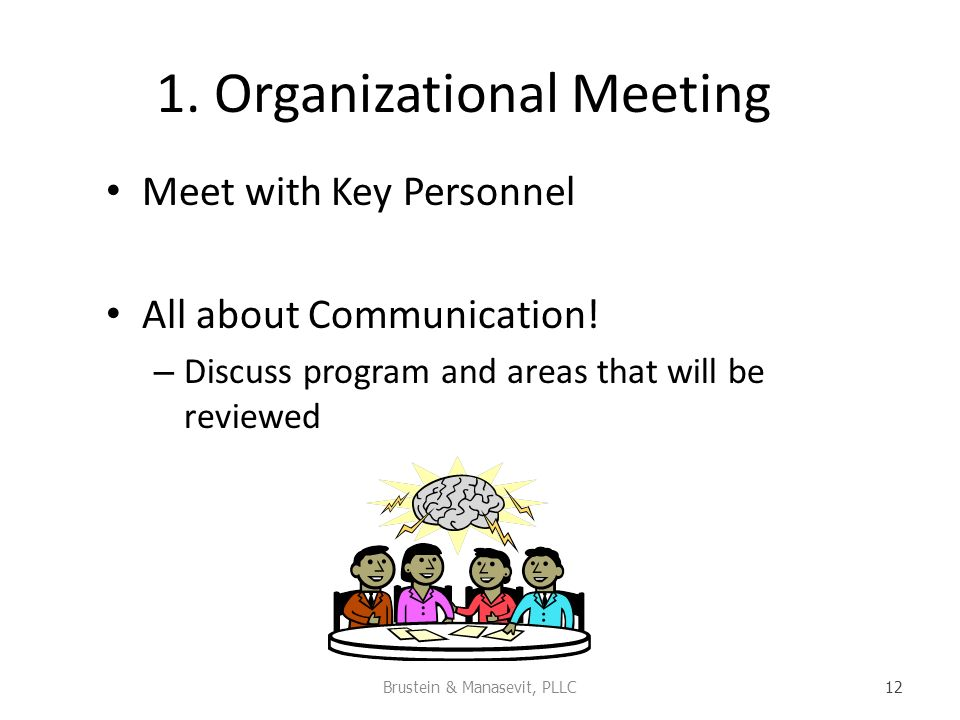 1. Organizational Meeting Meet with Key Personnel All about Communication.