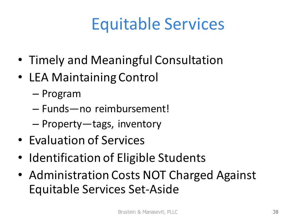 Equitable Services Timely and Meaningful Consultation LEA Maintaining Control – Program – Fundsno reimbursement.