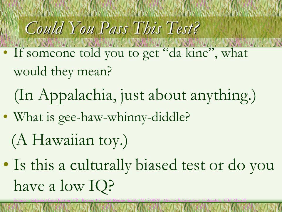 Could You Pass This Test. If someone told you to get da kine, what would they mean.