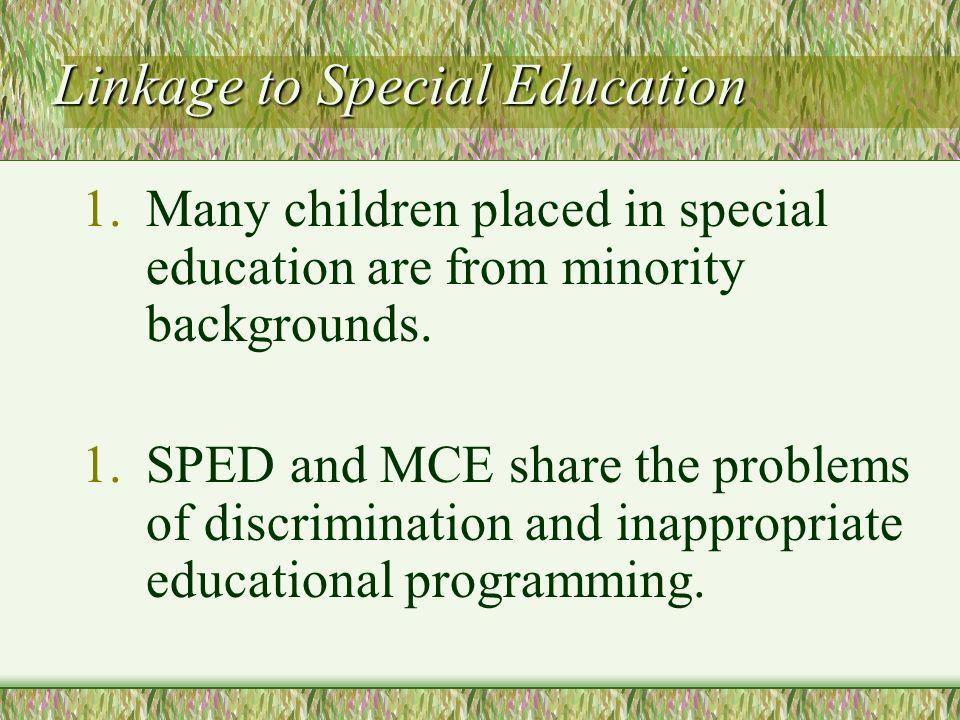 Linkage to Special Education 1.Many children placed in special education are from minority backgrounds.