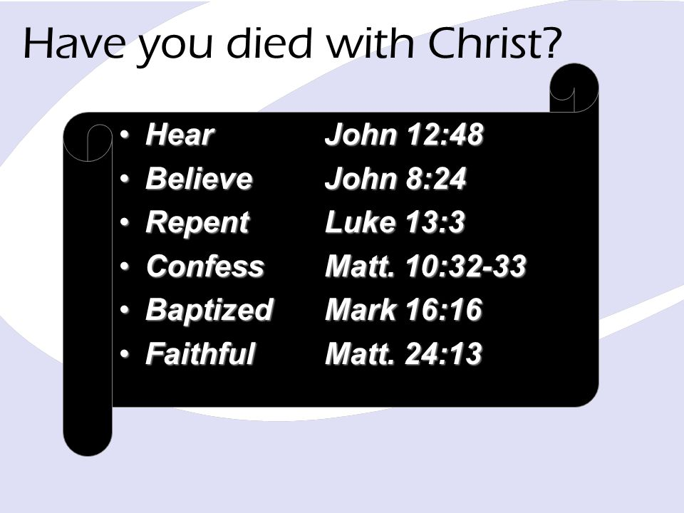 Have you died with Christ.