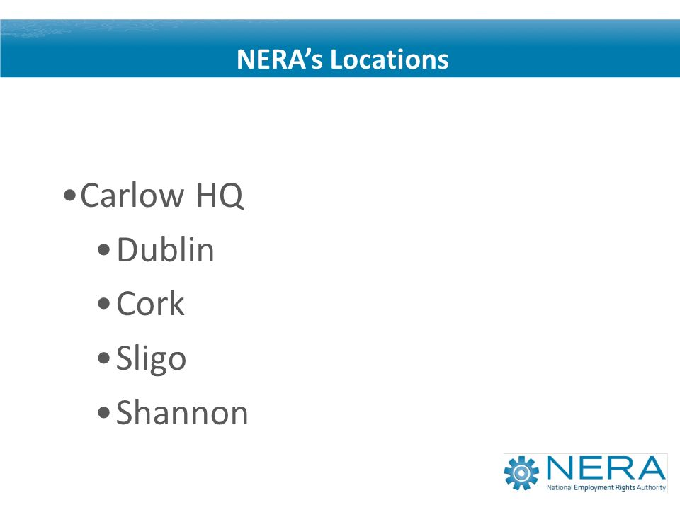 Carlow HQ Dublin Cork Sligo Shannon NERAs Locations