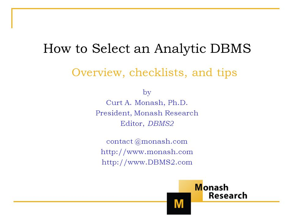 How to Select an Analytic DBMS Overview, checklists, and tips by Curt A.