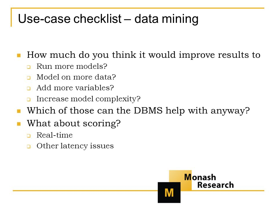 Use-case checklist – data mining How much do you think it would improve results to Run more models.