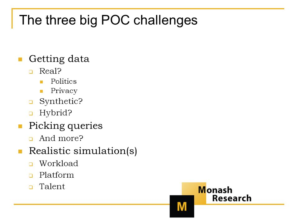 The three big POC challenges Getting data Real. Politics Privacy Synthetic.