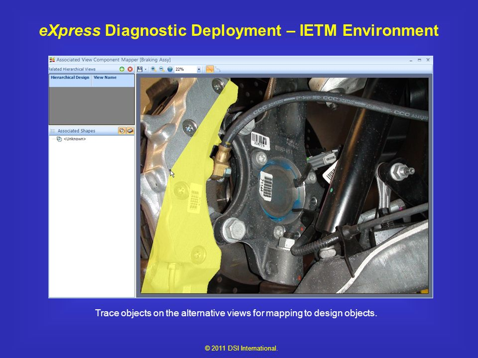 eXpress Diagnostic Deployment – IETM Environment Trace objects on the alternative views for mapping to design objects.