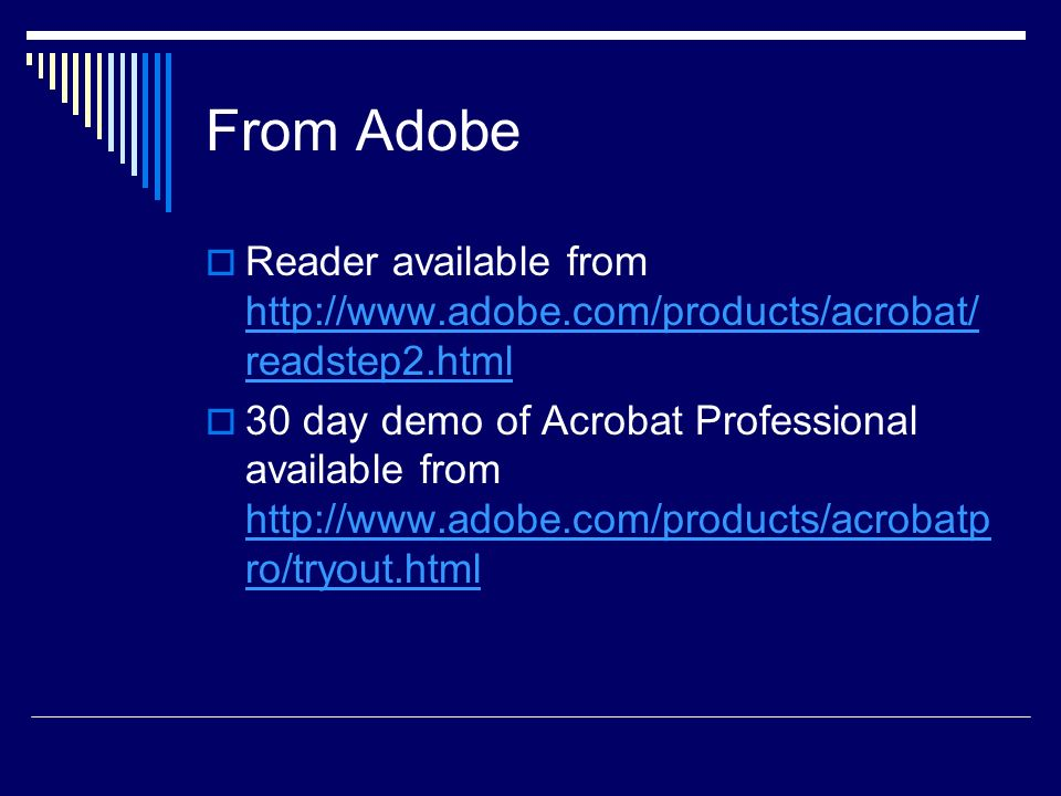 From Adobe Reader available from   readstep2.html   readstep2.html 30 day demo of Acrobat Professional available from   ro/tryout.html   ro/tryout.html