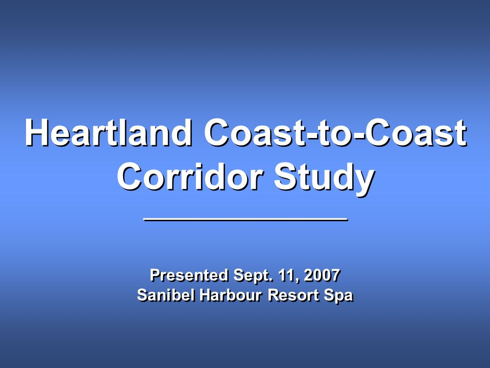 Heartland Coast-to-Coast Corridor Study ___________________ Presented Sept.