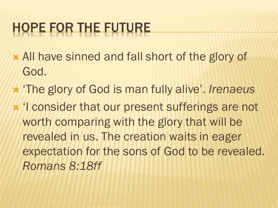 All have sinned and fall short of the glory of God.