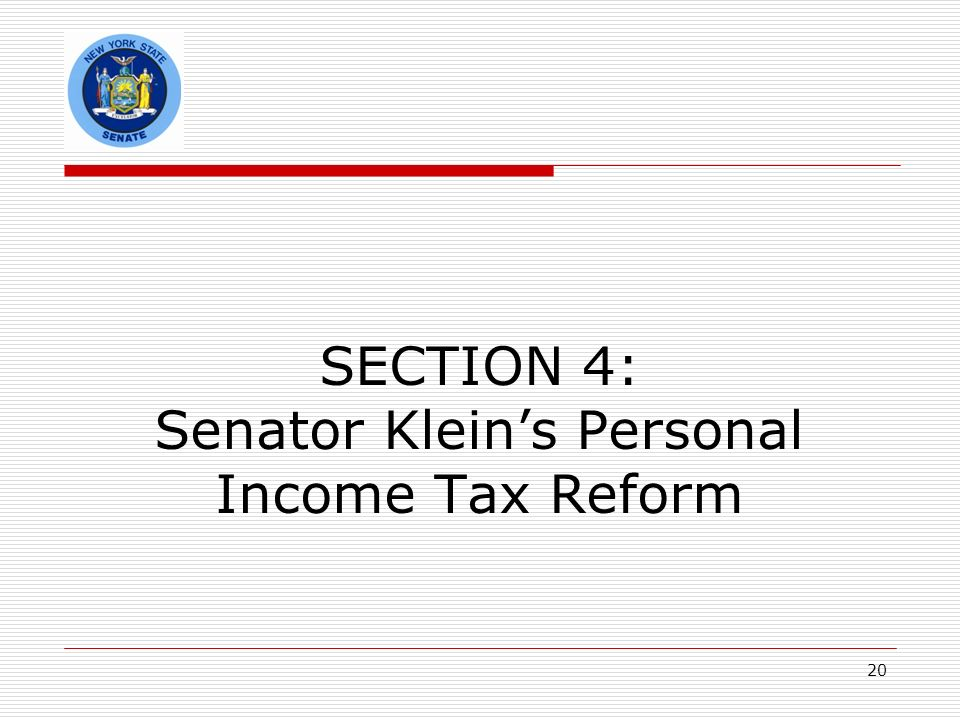 SECTION 4: Senator Kleins Personal Income Tax Reform 20