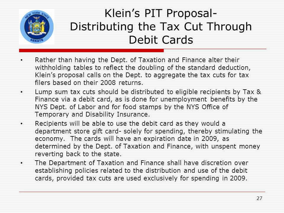 Kleins PIT Proposal- Distributing the Tax Cut Through Debit Cards Rather than having the Dept.
