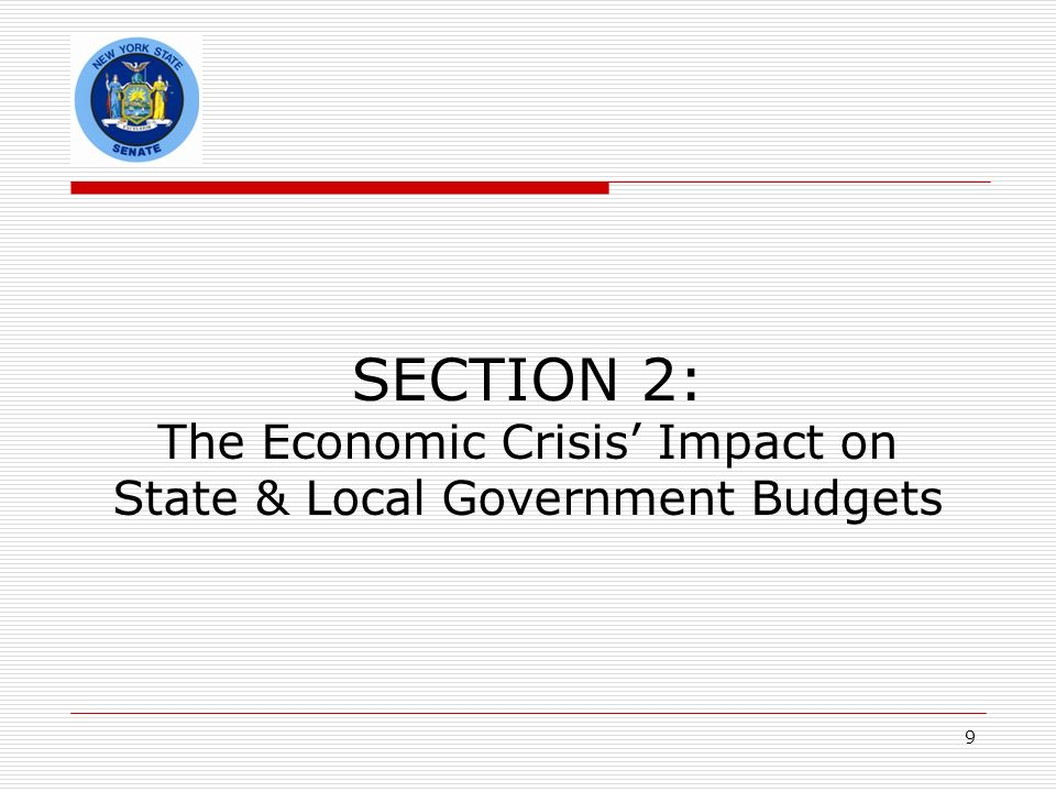 9 SECTION 2: The Economic Crisis Impact on State & Local Government Budgets