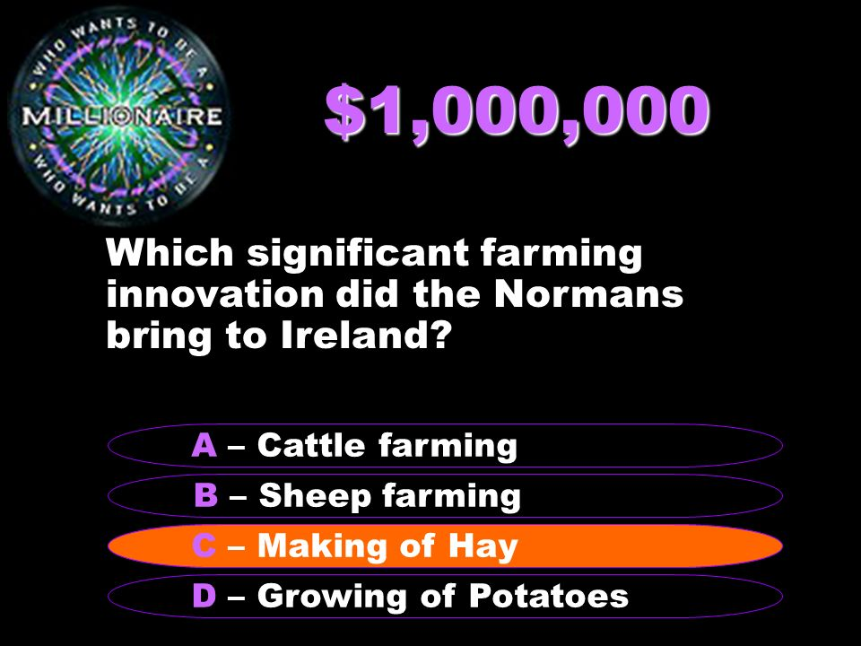 $1,000,000 Which significant farming innovation did the Normans bring to Ireland.