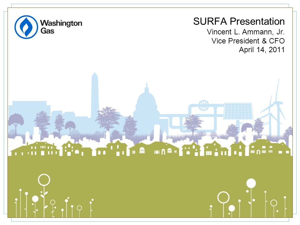 SURFA Presentation Vincent L. Ammann, Jr. Vice President & CFO April 14, 2011