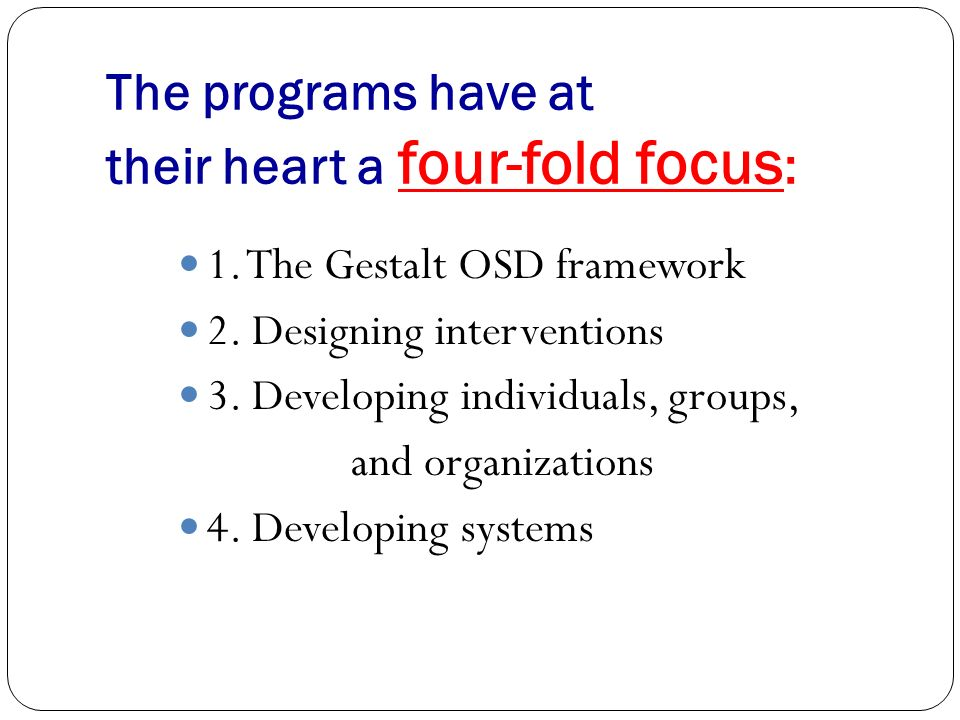 The programs have at their heart a four-fold focus : 1.