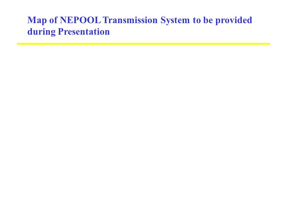 Map of NEPOOL Transmission System to be provided during Presentation