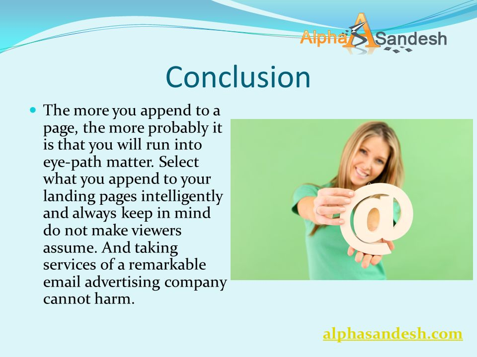 Conclusion The more you append to a page, the more probably it is that you will run into eye-path matter.