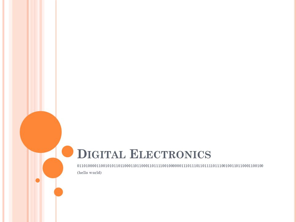 D IGITAL E LECTRONICS (hello world)