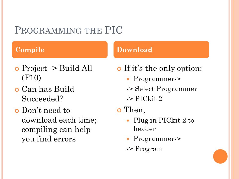 P ROGRAMMING THE PIC Project -> Build All (F10) Can has Build Succeeded.