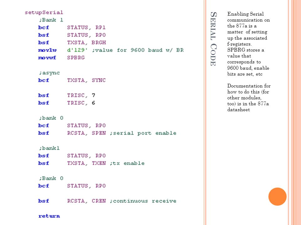 S ERIAL C ODE Enabling Serial communication on the 877a is a matter of setting up the associated f-registers.