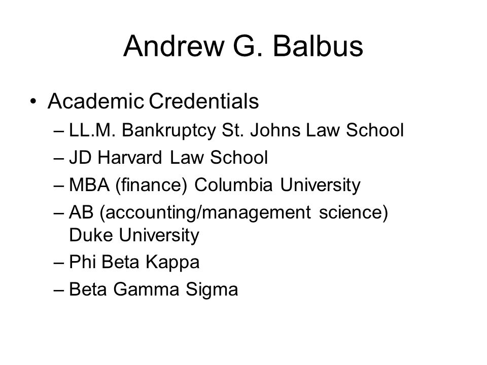 Andrew G. Balbus Academic Credentials –LL.M. Bankruptcy St.