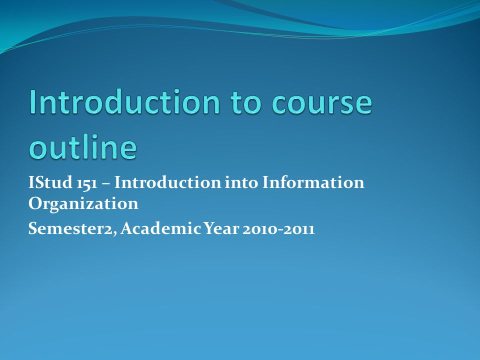 IStud 151 – Introduction into Information Organization Semester2, Academic Year