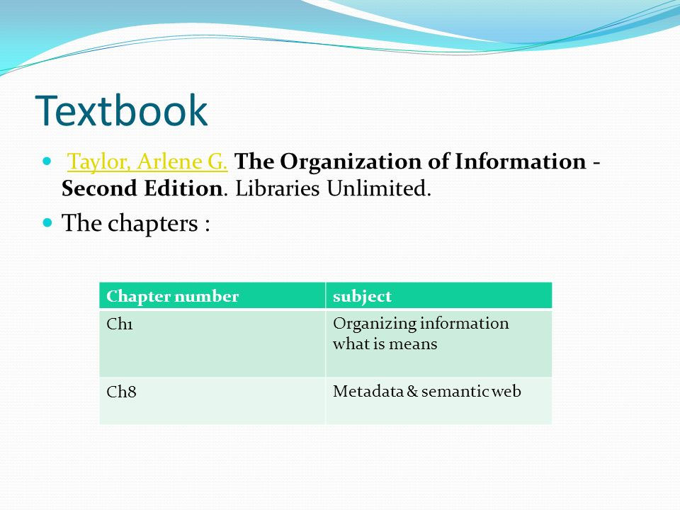 Textbook Taylor, Arlene G. The Organization of Information - Second Edition.