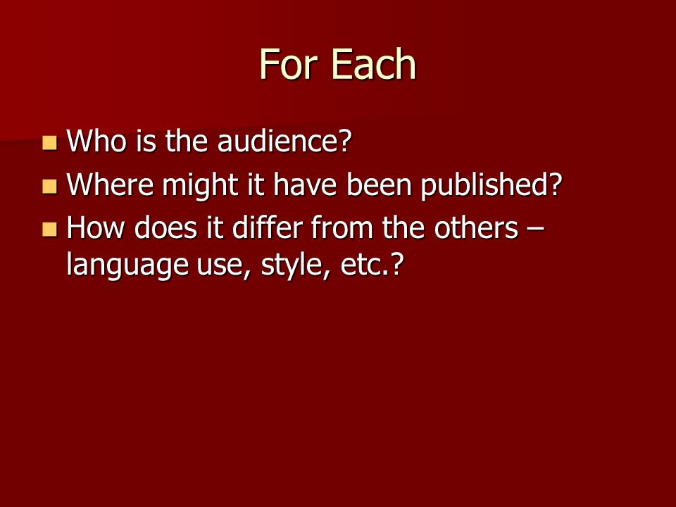 For Each Who is the audience. Who is the audience.