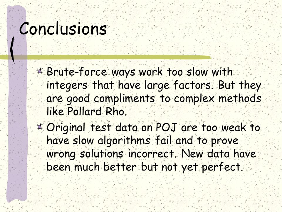 Conclusions Brute-force ways work too slow with integers that have large factors.