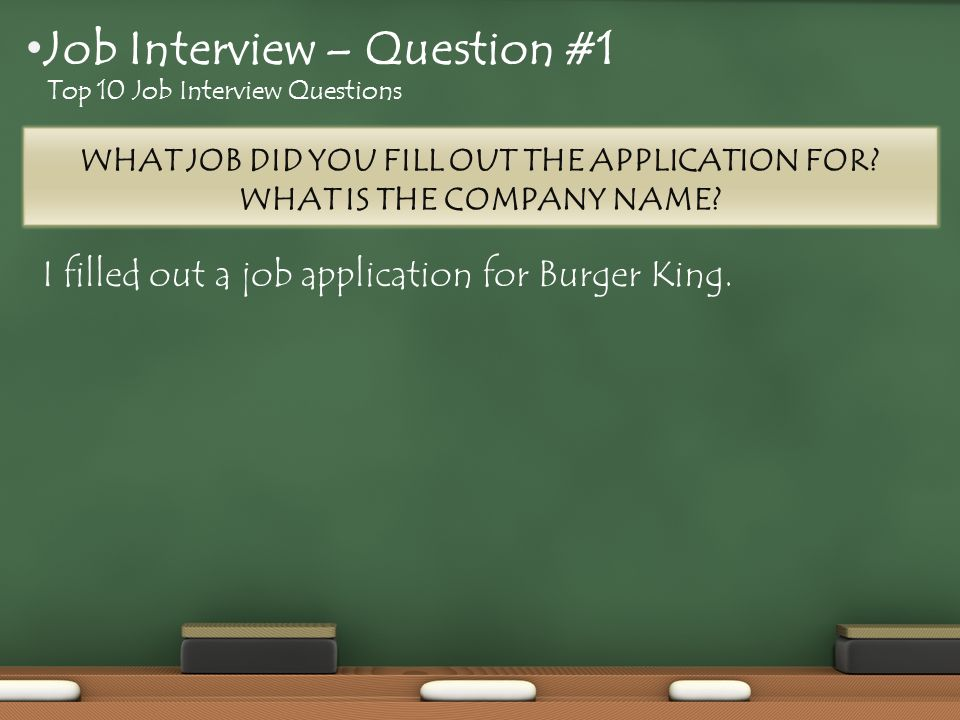 I filled out a job application for Burger King.