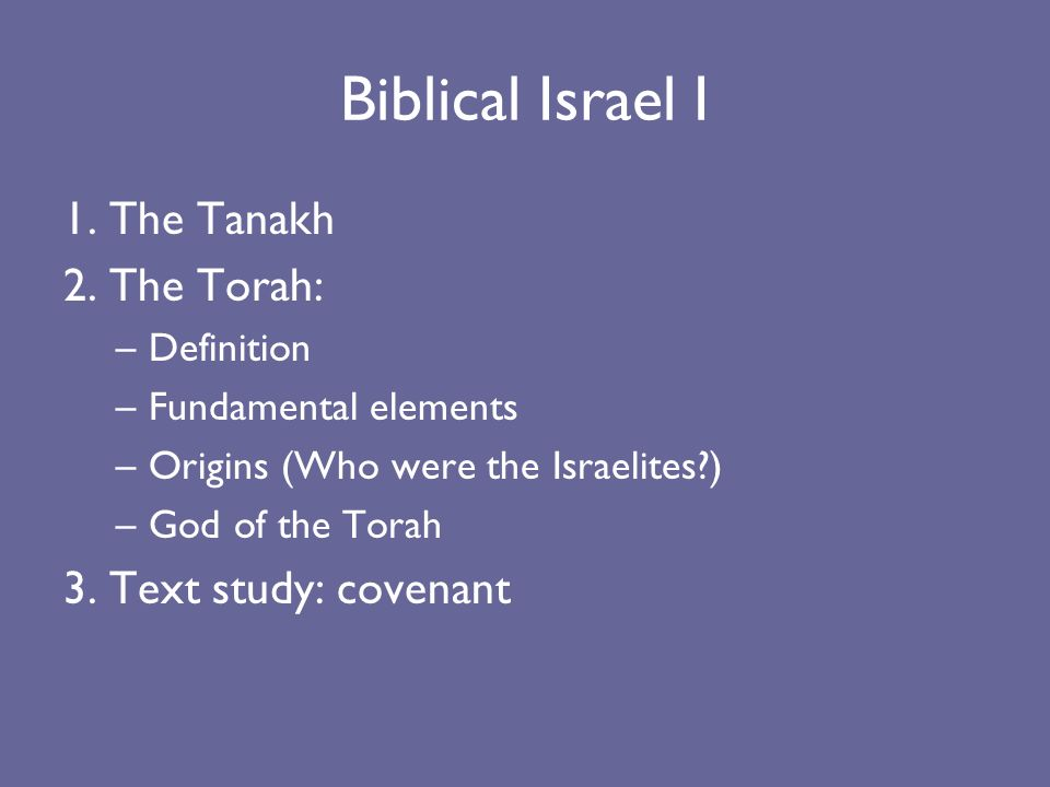 Biblical Israel I 1. The Tanakh 2.