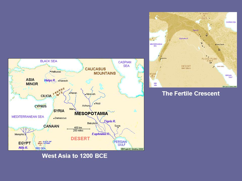 West Asia to 1200 BCE The Fertile Crescent