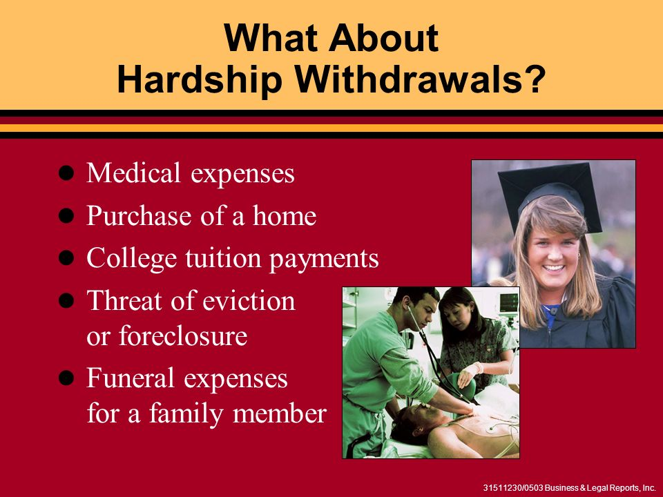 /0503 Business & Legal Reports, Inc. What About Hardship Withdrawals.