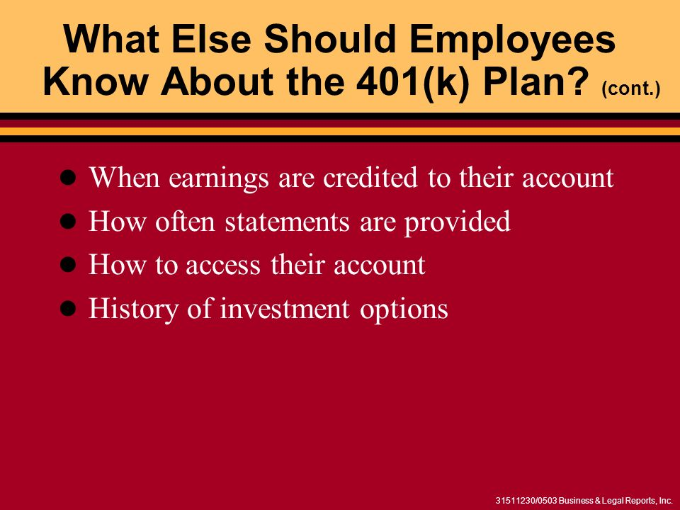 /0503 Business & Legal Reports, Inc. What Else Should Employees Know About the 401(k) Plan.
