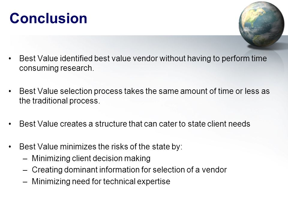 Conclusion Best Value identified best value vendor without having to perform time consuming research.