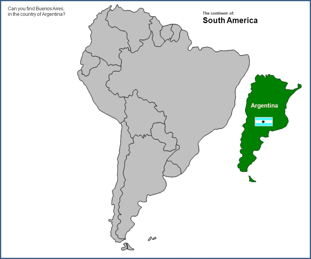 Can you find Buenos Aires, in the country of Argentina Argentina The continent of: South America
