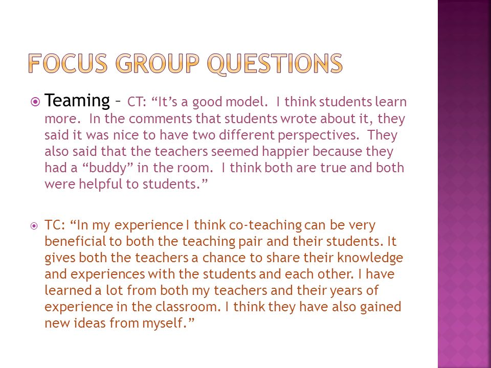 Teaming – CT: Its a good model. I think students learn more.
