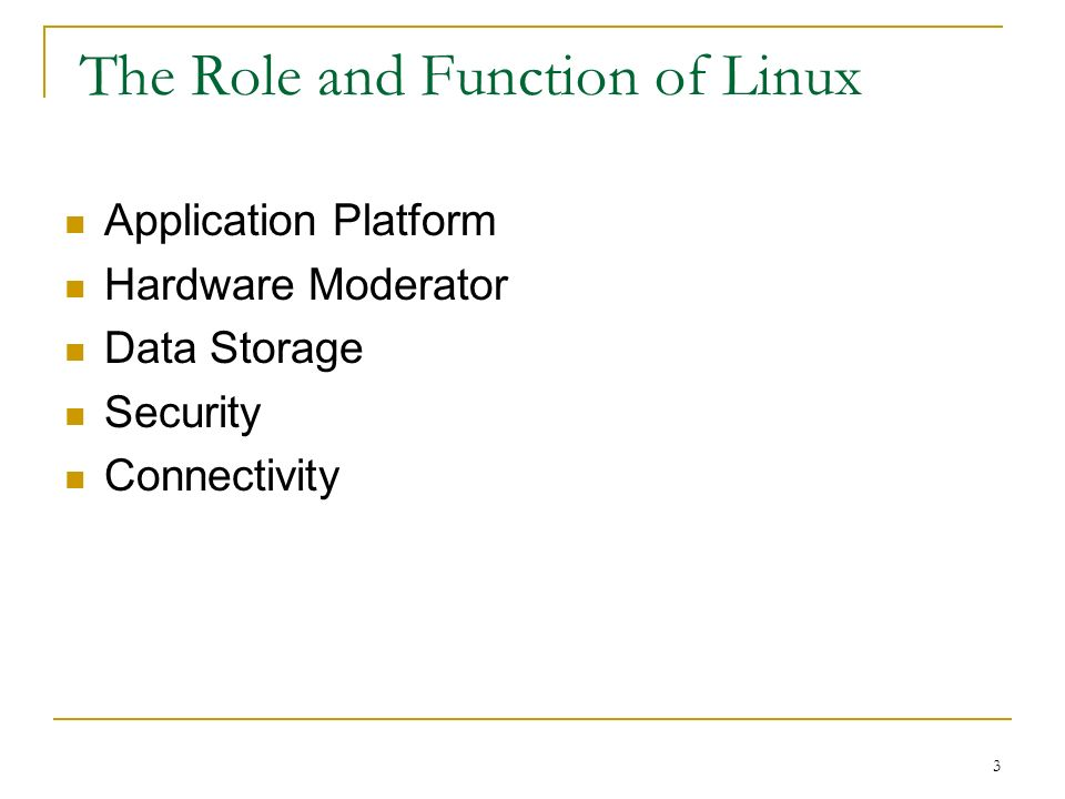 3 The Role and Function of Linux Application Platform Hardware Moderator Data Storage Security Connectivity